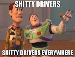 shitty drivers